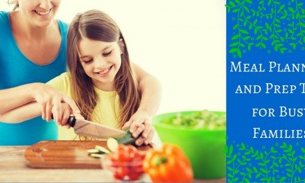 Meal Planning and Prep Tips for Busy Families
