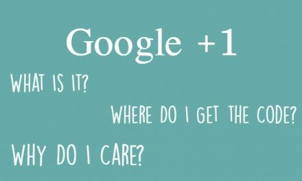 Google +1 – What Is It, Where Do I Get the Code, and Why Do I Care?