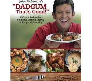 Review: John McLemore's Dadgum That's Good Cookbook