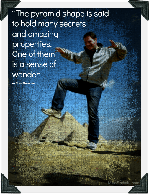 Pyramid Shape a sens of wonder quote - Picture of an Egyptian Pyramid