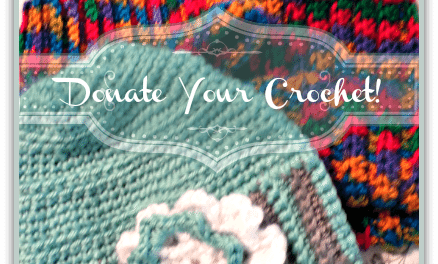 Crafts: Crafting for a Cause – Where Can I Donate Crocheted Items?