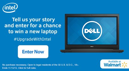 Intel Tell Us Your Story Contest - Upgrade with Intel Sweepstakes: Tell Your Story for a Chance to Win a Laptop #UpgradeWithIntel ad
