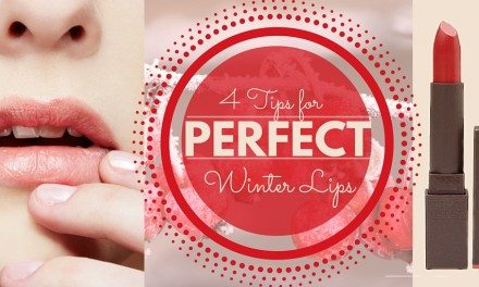4 Tips for Perfect Winter Lips – Exfoliate, Moisturize, Protect, & SHINE